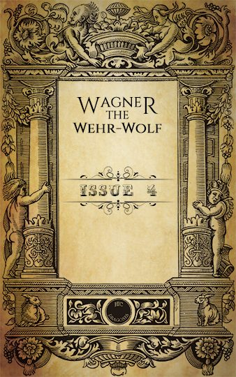 Wagner the Wehr-Wolf - issue 4