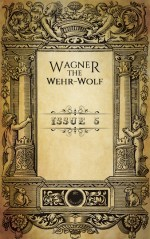Wagner the Wehr-Wolf - issue 5
