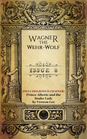 Wagner, the Wehr-Wolf - Issue 8