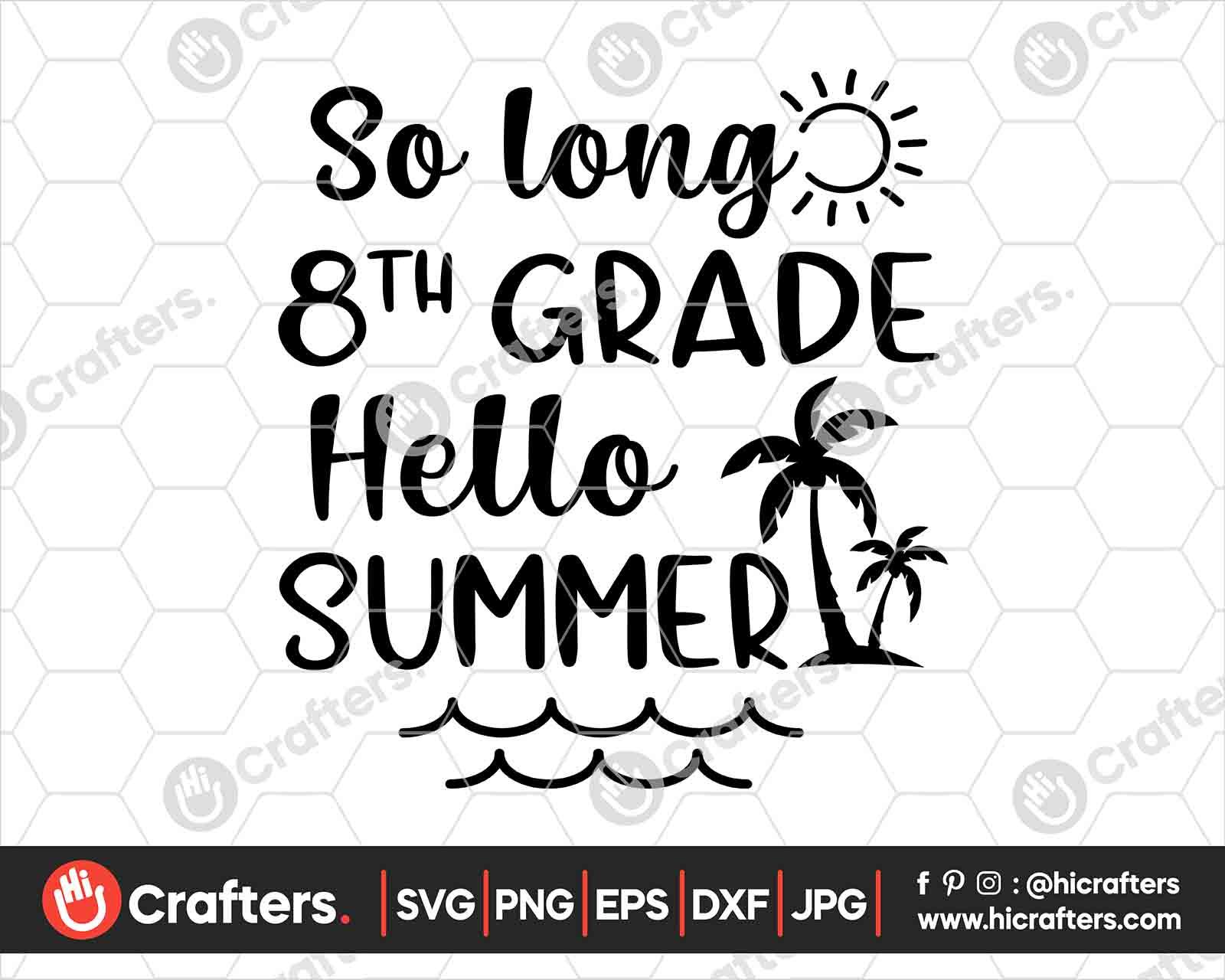 So Long 8th Grade Hello Summer Svg Eighth Grade Svg