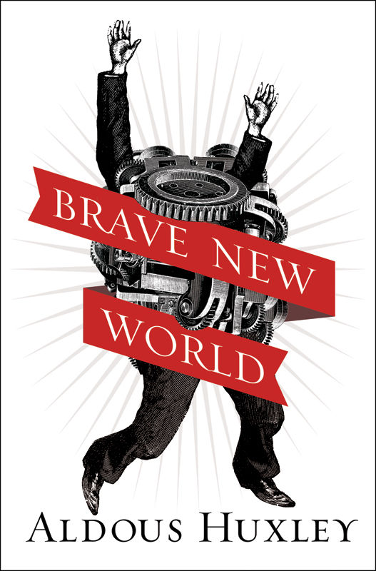 Brave New World Aldous Huxley