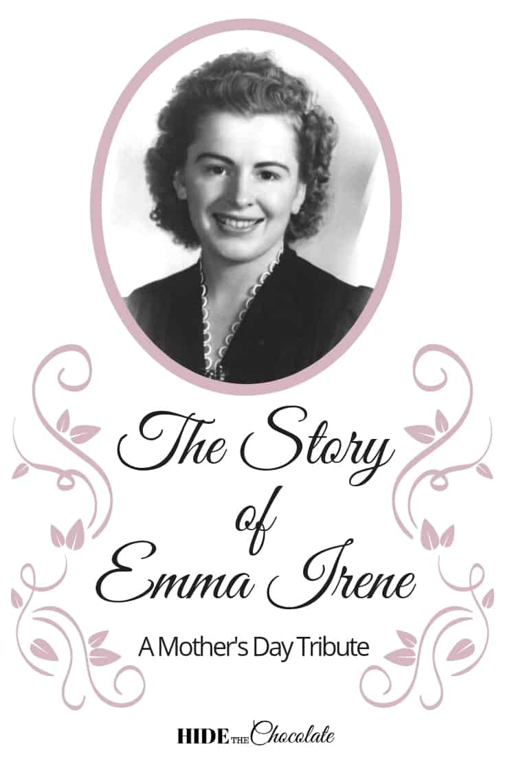 The Story of Emma Irene ~ A Mother\'s Day Tribute