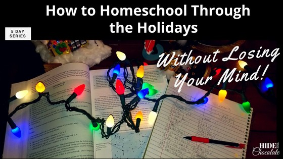 How to Homeschool Through the Holidays Without Losing Your Mind