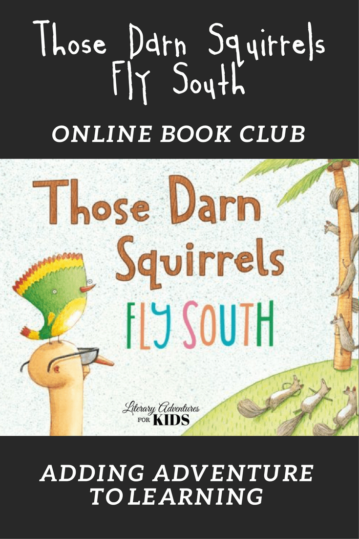 In Those Darn Squirrels Fly South Online Book Club for Kids, we will read the book Those Darn Squirrels Fly South by Adam Rubin; go on rabbit trails of discovery into birds, squirrels, fireflies & flowers; experiencing the book through science & art; and have a