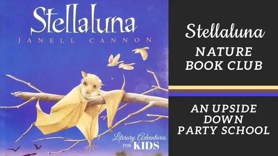 Stellaluna Nature Book Club ~ An Upside Down Party School