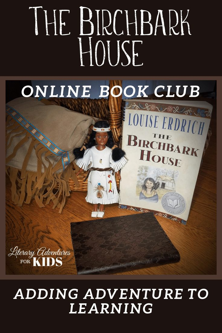 The Birchbark House Online Book Club for Kids In this course, we will read the book The Birchbark House by Louise Erdrich. As we are reading we will go on rabbit trails of discovery, find ways to learn while experiencing parts of the book with a little-added magic dust, and conclude with a party school to celebrate the Ojibwa people and their culture. #onlinebookclub #homeschool