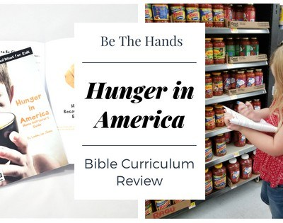 Hunger in America: Be The Hands Homeschool Bible Curriculum Review