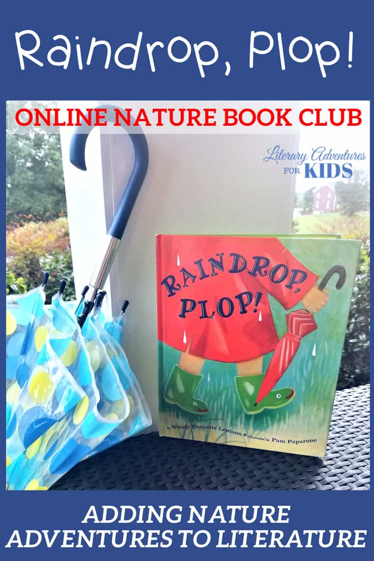 In the nature mini-course, Raindrop Plop Online Book Club for kids, we will read the book, go on rabbit trails of discovery about weather, the water cycle, and more. We will find ways to learn by experiencing parts of the book through arts and crafts. And, we'll add a little nature study magic dust and go on outdoor adventures. At the conclusion of the story, we will have a