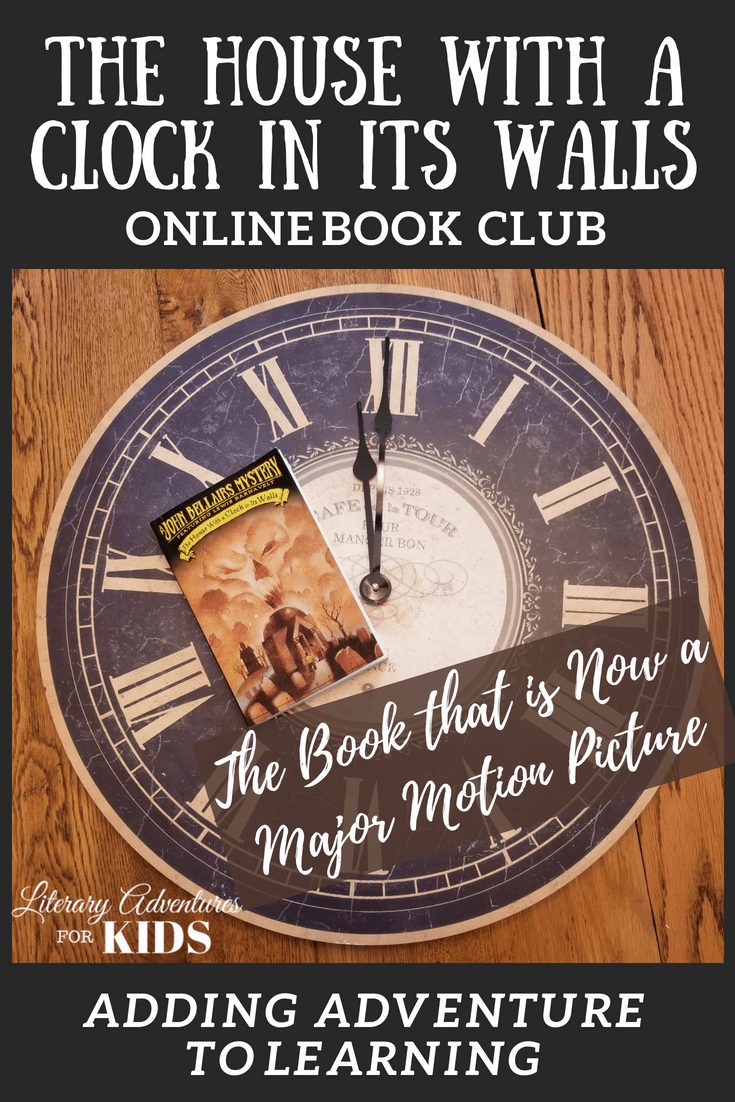 The House With A Clock In Its Walls Online Book Club for Kids ~ A Novel Adventure