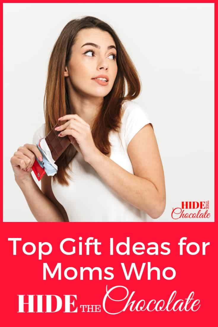Top Gift Ideas for Moms Who Hide The Chocolate