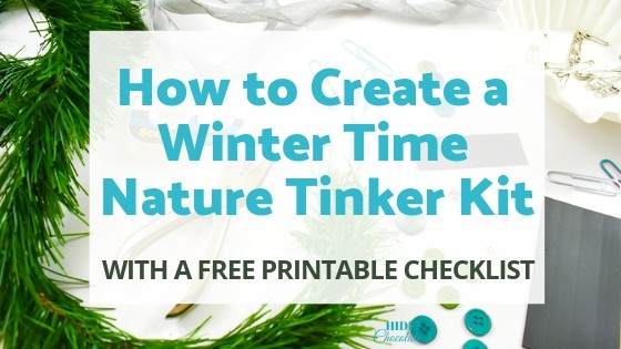 How to Create a Winter Time Nature Tinker Kit - Featured