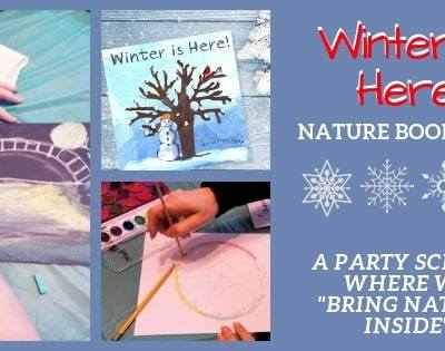 Winter Is Here Nature Book Club ~ A Party School Where We Bring Nature Inside