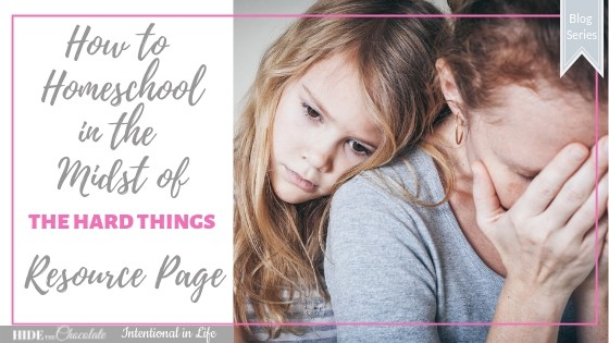 How to Homeschool in the Midst of the Hard Things Series Resources Featured