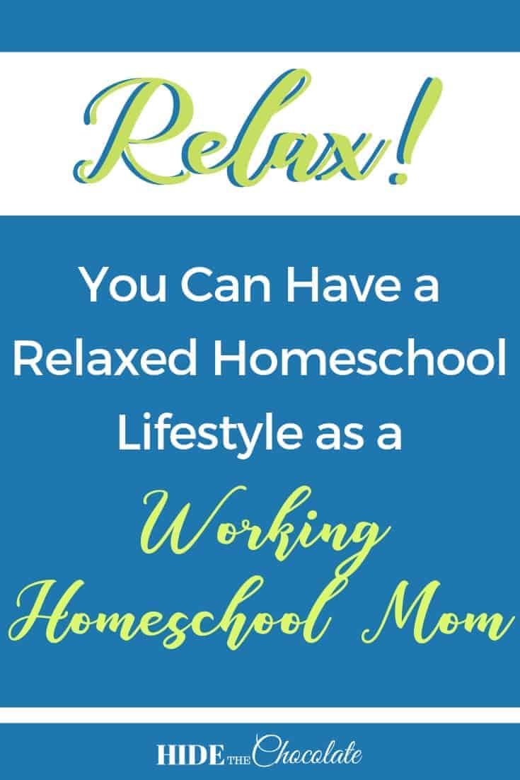 Relax! You Can Have a Relaxed Homeschool Lifestyle As A Working Homeschool Mom