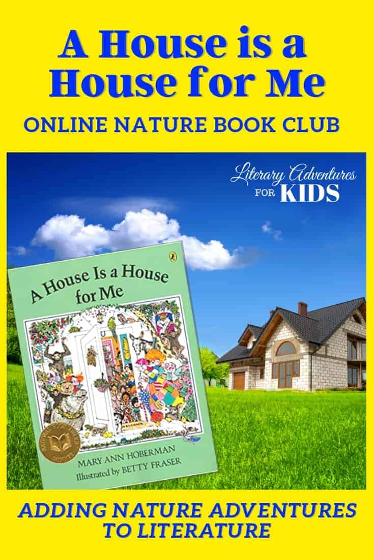 A House Is A House For Me Online Book Club ~ A Nature Adventure