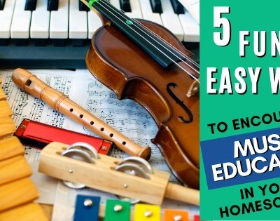 5 Fun and Easy Ways to Encourage Music Education in Homeschooling