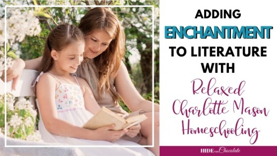 Adding Enchantment To Literature With Relaxed Charlotte Mason Homeschooling