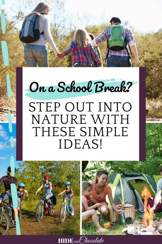 Homeschool Nature Break ~ Three Great Ways To Spend Your School Break Outdoors