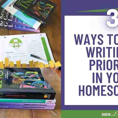 3 Ways To Make Writing A Priority In Your Homeschool