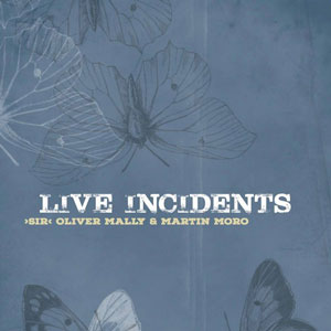 Sir Oliver Mally und Martin Moro Live Incidents Cover 2