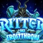 Hearthstone Ritter des Frostthrons, meinung und Guids.