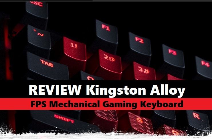 Photo of Review – Kingston Alloy FPS Mechanical สำหรับชาว FPS Gaming