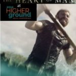 The Heart of Man movie will be shown and discussed at the 2018 Higher Ground Men's Conference Saturday, Feb. 10 at Westminster Chapel, Belleuve, WA