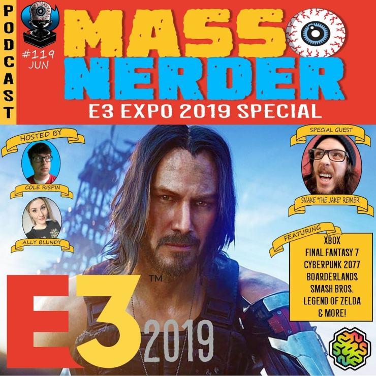 Mass Nerder – E3 Expo 2019 Special