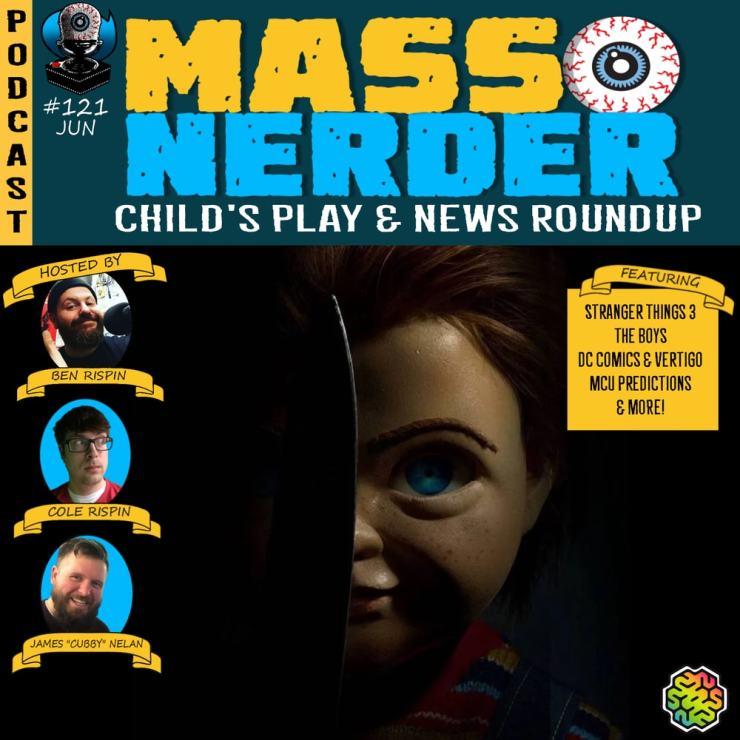 Mass Nerder – Child's Play 2019 & News Roundup