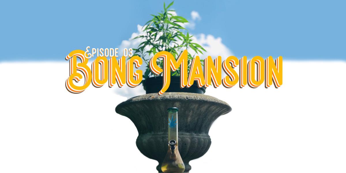 Bong Mansion – Episode 03: What About Kenda?