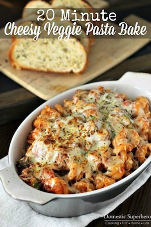 20 Minute Cheesy Veggie Pasta Bake - 30 Minute Back to School Meals