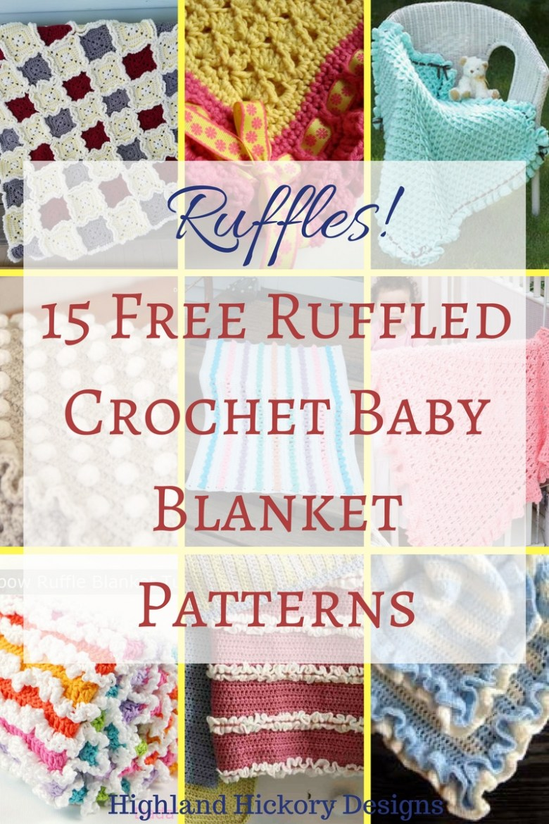 15 Free Ruffled Baby Blanket Patterns - Highland Hickory Designs