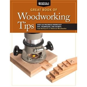 great book of woodworking tips great book of woodworking tips