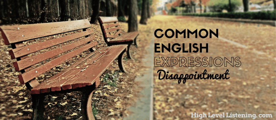 Common English Expressions on Disappointment