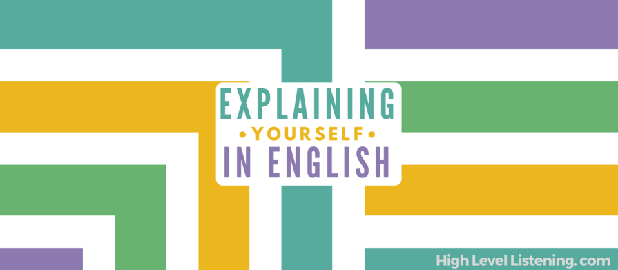 Small Talk Explaining Yourself in English