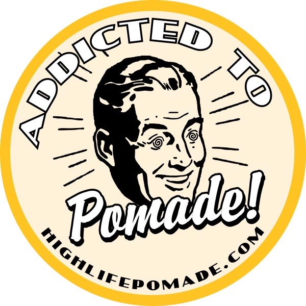 Addicted to Pomade