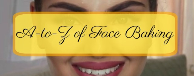 Everything About Face Baking