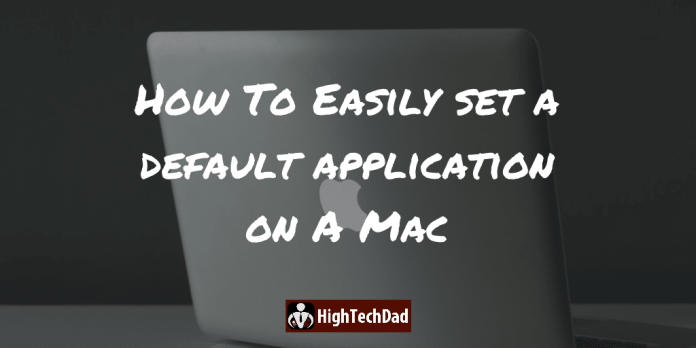 HighTechDad - How To set a default application on a Mac