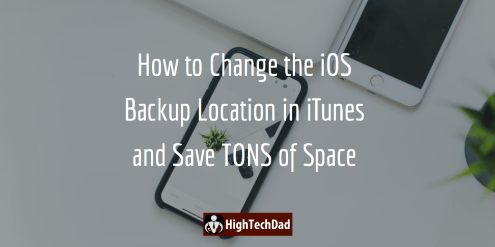 How To Easily Change the iOS iTunes Backup Location to an
