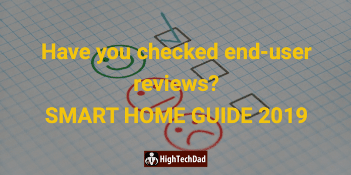 HighTechDad's Smart Home Guide 2019 - have you checked end-user reviews?