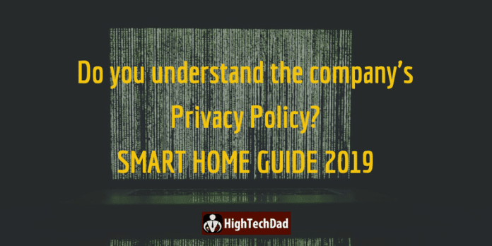 HighTechDad's Smart Home Guide 2019 - Do you understand the company's privacy policy?