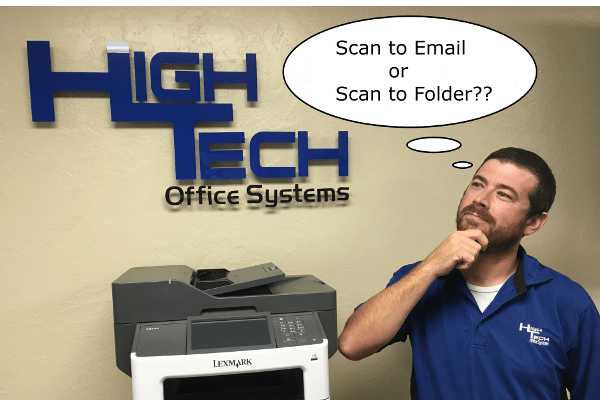 Scan-to-Email or Scan-to-Folder??