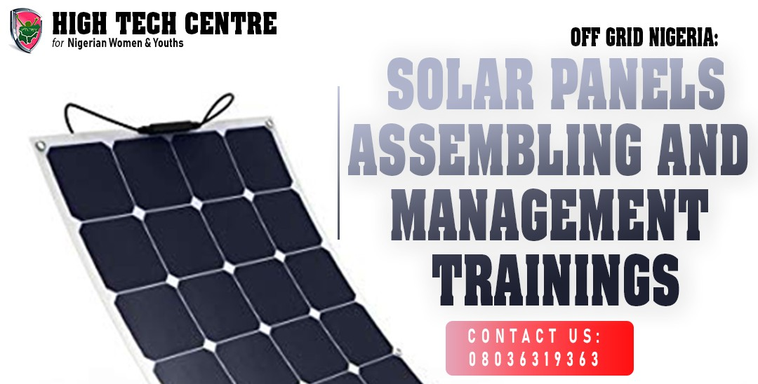 OFF GRID NIGERIA: SOLAR PANELS ASSEMBLING AND MANAGEMENT TRAININGS