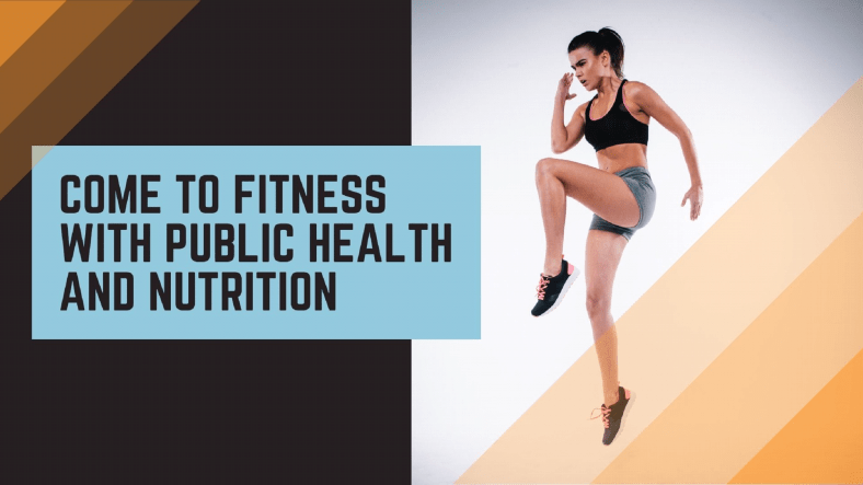 Motivate Your Fitness Plan With Public Health And Nutrition