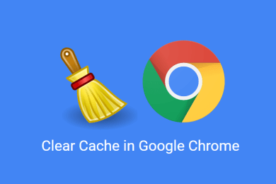 How to Clear the Cache in Google Chrome