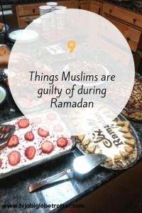 9 things Muslims are guilty of during ramadan