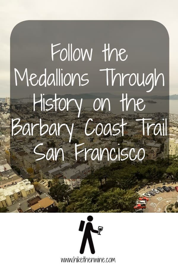 Follow the Medallions Through History on the Barbary Coast Trail - San Francisco | Hike Then Wine