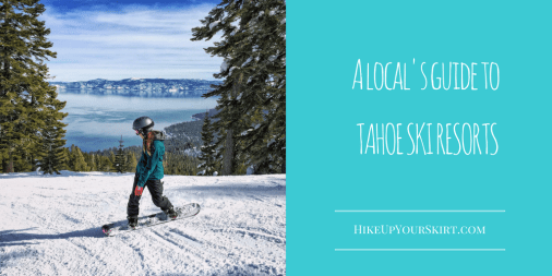 A local's guide to Tahoe ski resorts Pinterest graphic
