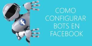 Como Configurar chatbots en Facebook