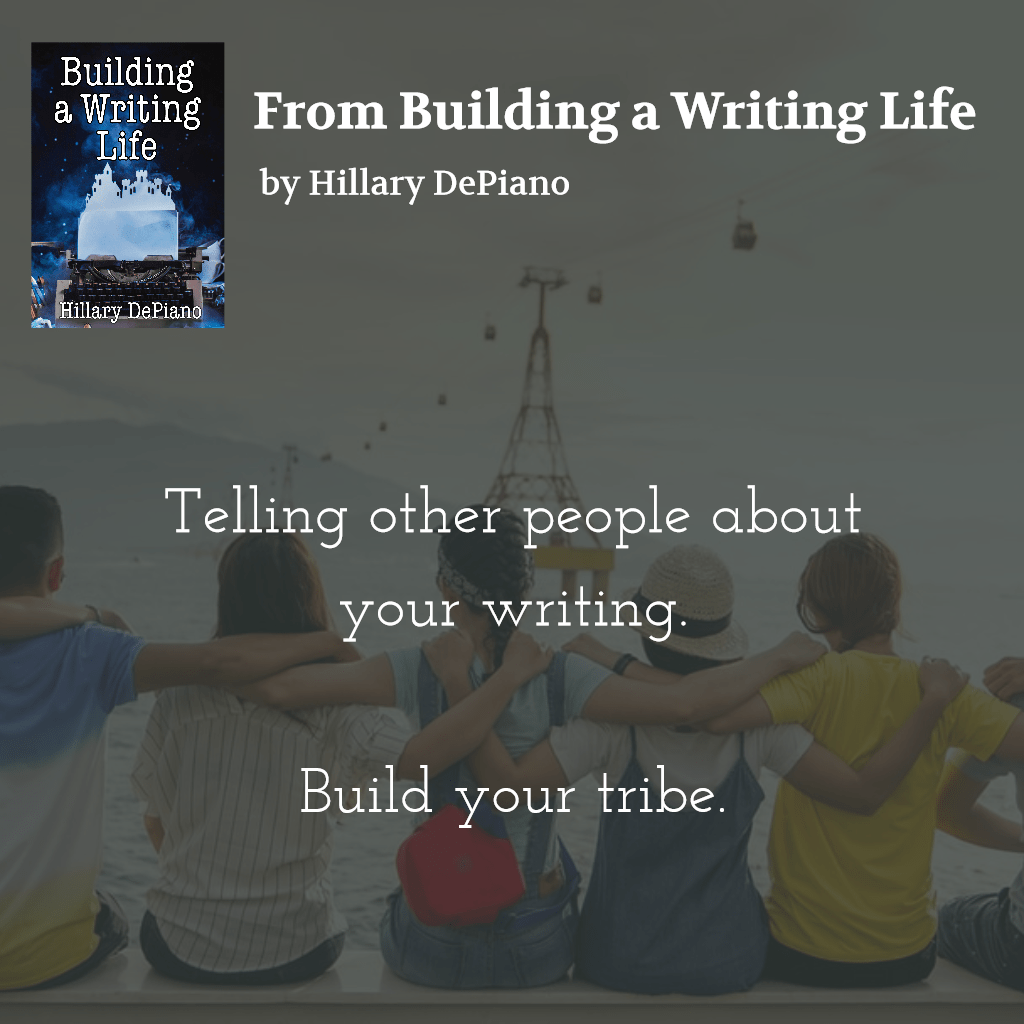 Tell people you're a writer to build your writing tribe